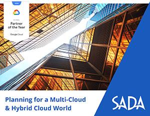 SADA-PlanningforaMulti-Cloud&HybridCloudWorld